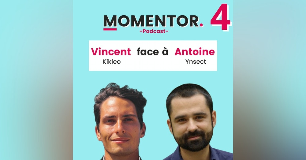 MOMENTOR #4 - Antoine Hubert (Co-Founder, Chairman & CEO d'Ynsect) échange avec Vincent Garcia (Co-Founder & CTO de Kikleo) et Melchior Mesnard (créateur de Momentor)