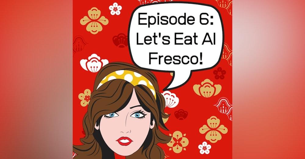 Let's Eat Al Fresco!