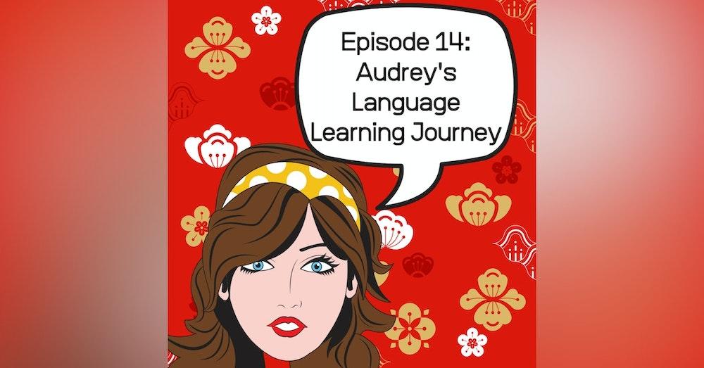 Audrey's Language Learning Journey