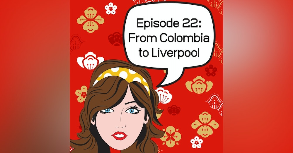 Guest Interview - From Colombia to Liverpool