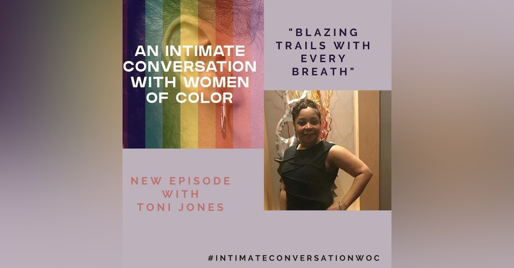 """""""Blazing Trails with Every Breath"""" with Toni Jones"""