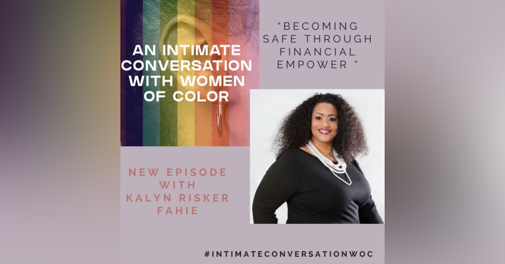 """""""Becoming SAFE through Financial Empowerment"""" with Kalyn Risker Fahie, Founder/Executive Director, Sisters Acquiring Financial Empowerment (SAFE)"""