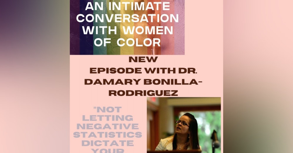 """""""Not Letting Negative Statistics Dictate Your Journey"""" with Dr. Damary Bonilla-Rodriguez, Director, Leaders of Color at Education Reform Now"""