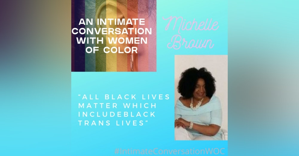 """""""All Black Lives Matter which include Black Trans Lives Matter"""" with Michelle Brown, She/Her/Hers, Public Speaker, Author, Activist, Radio Host of Collections by Michelle Brown-Blog Radio"""