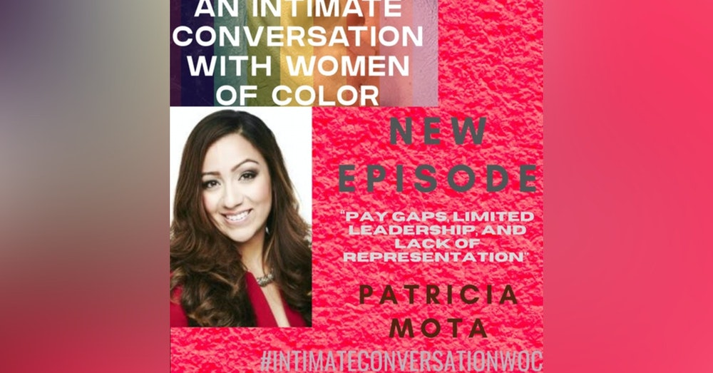 """""""Pay gaps, limited leadership, and lack of representation"""" with Patricia Mota, President & CEO of HACE"""