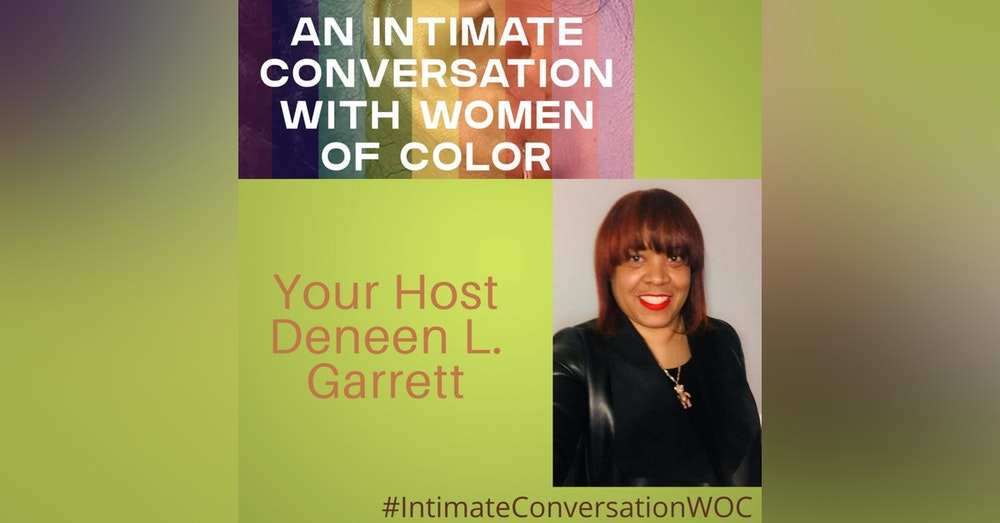 """""""Welcome to An Intimate Conversation with Women of Color"""" with Deneen L. Garrett"""