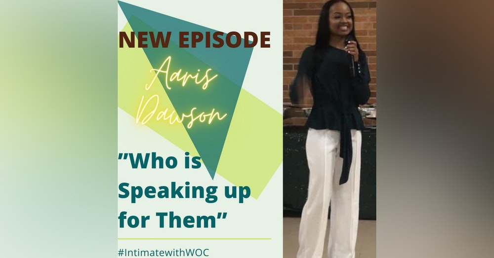 """""""Who is Speaking up for Them"""" with Aaris Dawson, Grad Student + Science Teacher"""