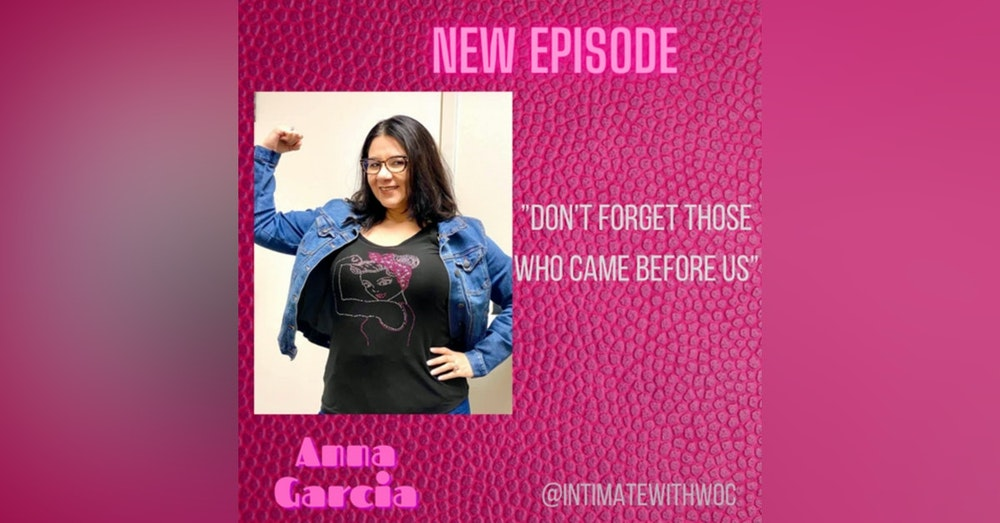 """""""Don't Forget Those Who Came Before Us"""" with Anna L. Garcia, HACEMOS National President"""