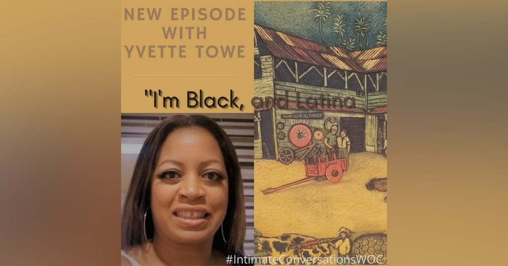 """""""I'm Black and, Latina"""" with Yvette Towe, Attorney"""