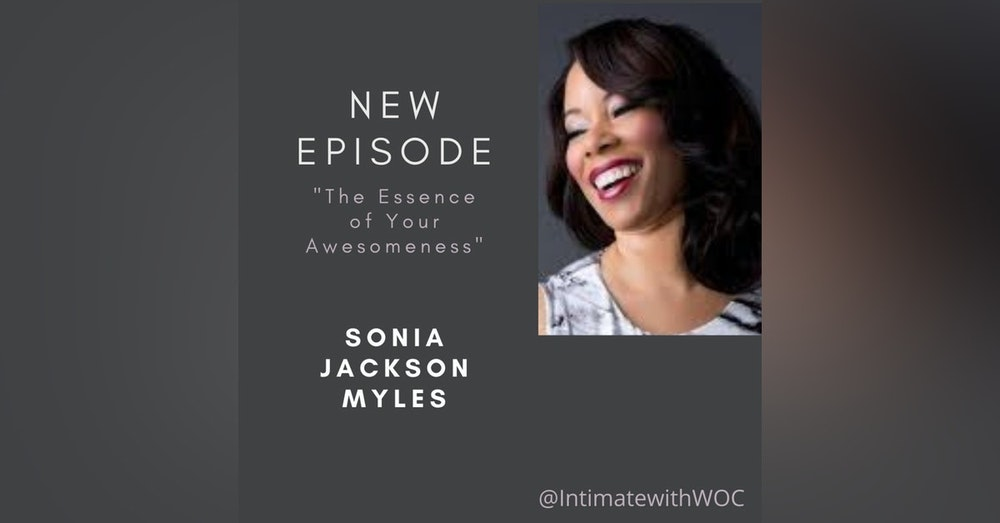 """""""The Essence of Your Awesomeness"""" with Sonia Jackson Myles"""