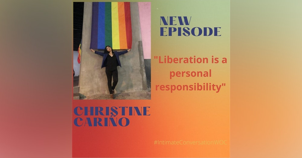 """""""Liberation is a personal responsibility!"""" with Christine Cariño"""
