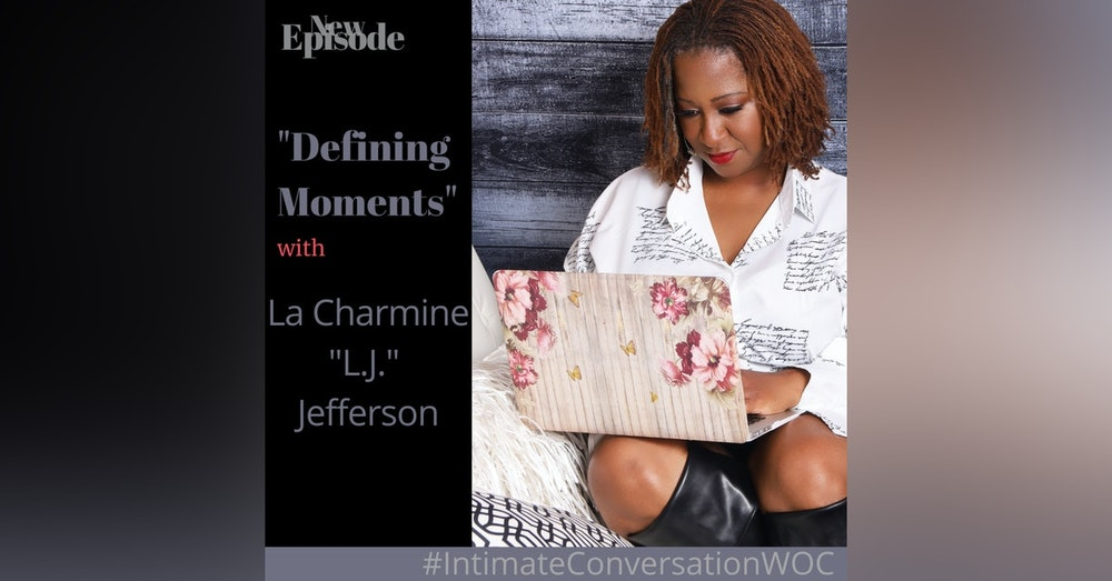 """Defining Moments"" with La Charmine (L.A.) Jefferson"