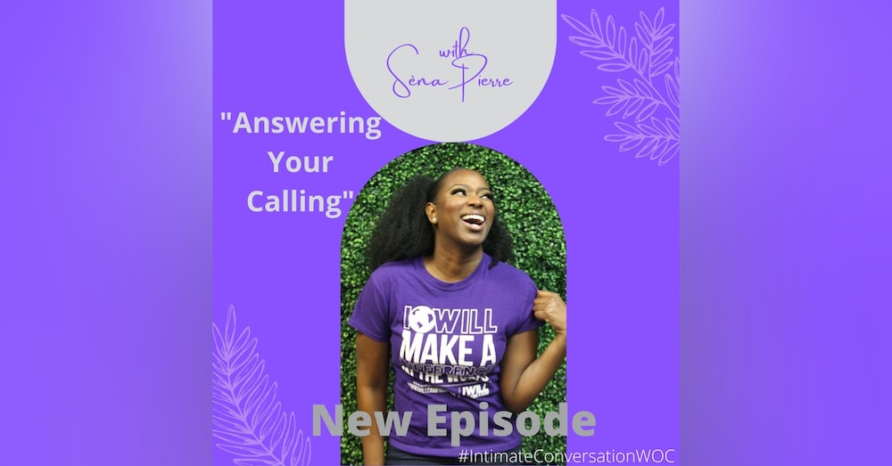 """""""Answering Your Calling"""" with Sèna Pierre"""
