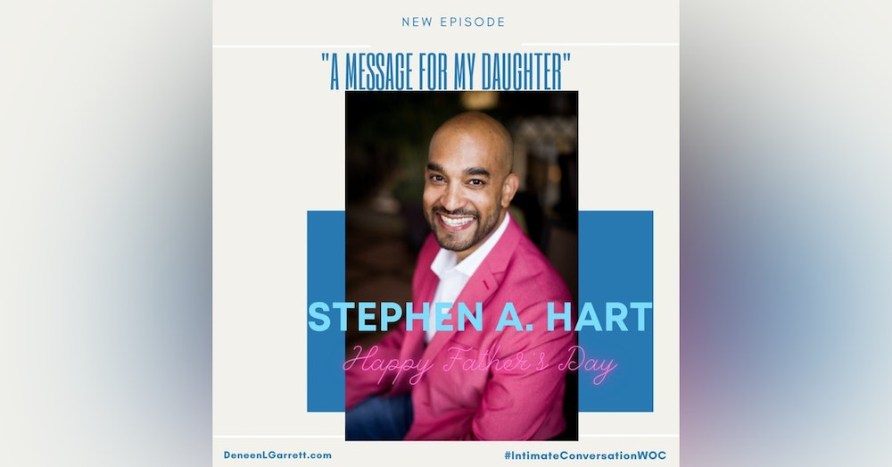 """""""A Message for My Daughter"""" with Stephen A. Hart"""