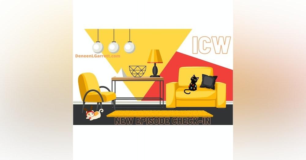 """NEW EPISODE CHECK-IN"" with ICW Host, Deneen L. Garrett"