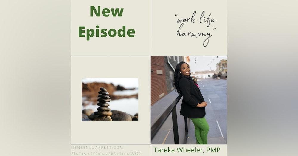 """Work Life Harmony"" with Tareka Wheeler, PMP"