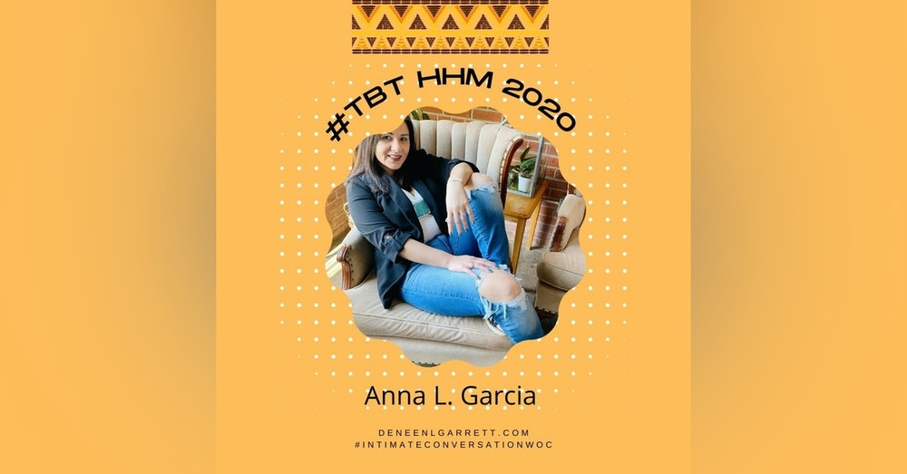 """#TBT 2020 HHM """"Don't Forget Those Who Came Before Us"""" with Anna L. Garcia, HACEMOS National President"""