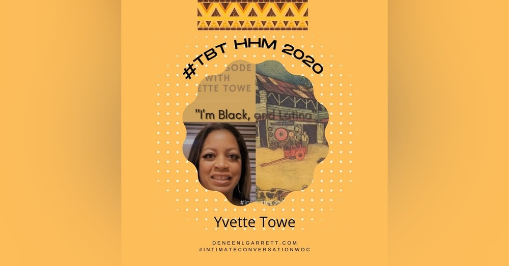 """#TBT 2020 HHM """"I'm Black and, Latina"""" with Yvette Towe, Attorney"""
