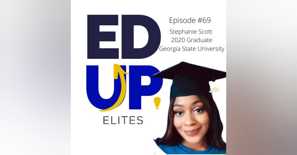 69: BONUS: EdUp Elites: Stephanie Scott, 2020 Graduate of Georgia State University