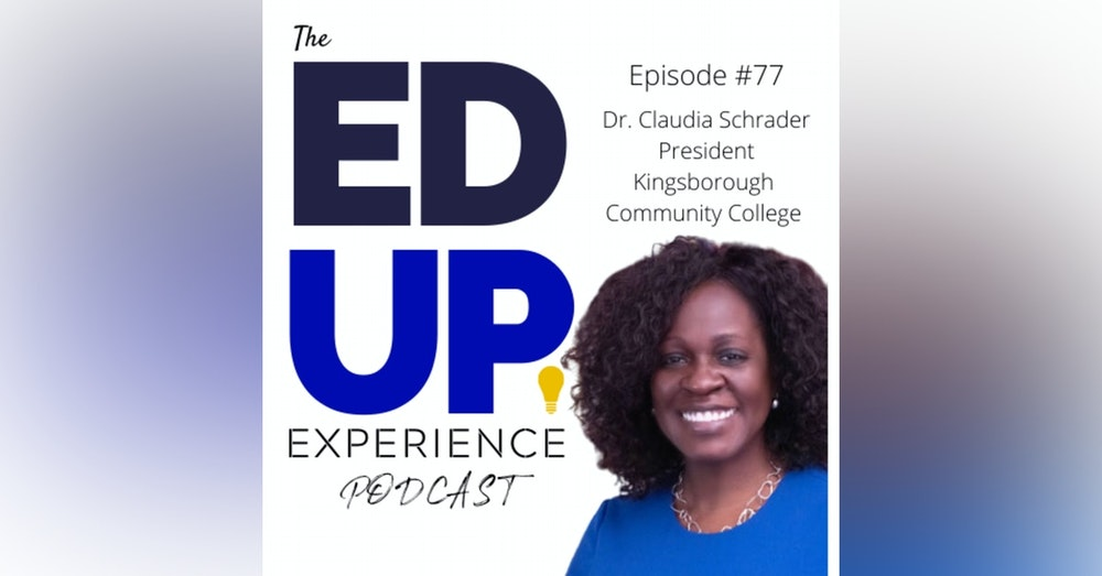 77: Breaking Glass Ceilings As a Black Woman Higher Ed Leader - with Dr. Claudia Schrader, President of Kingsborough Community College, CUNY