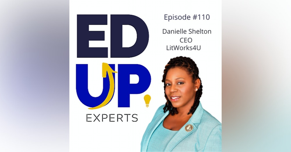 110: BONUS: EdUp Experts: Danielle Shelton, Founder, LitWorks4u - What About Distractions?