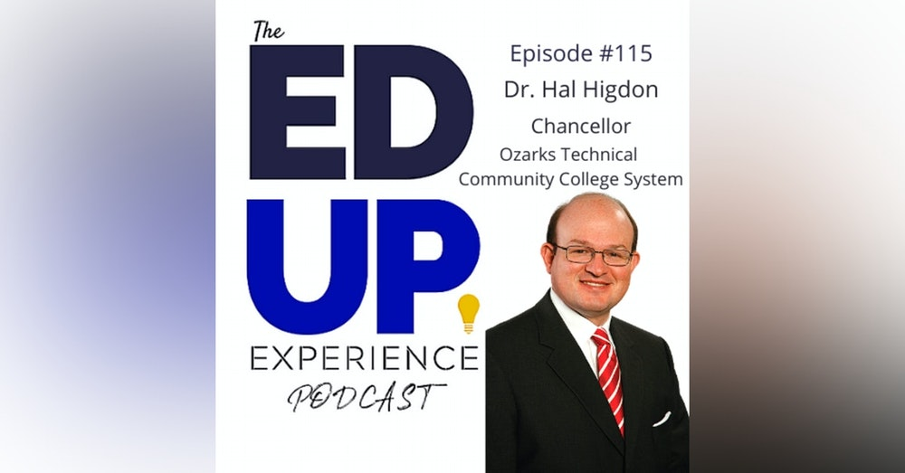 115: What Happens When You Call Students - with Dr. Hal Higdon, Chancellor, Ozarks Technical Community College System