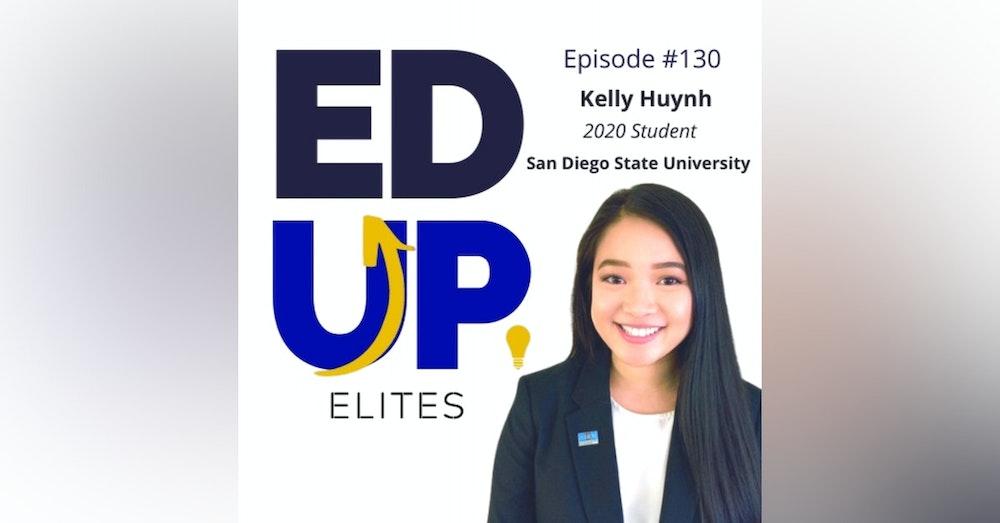 130: BONUS: EdUp Elites: Kelly Huynh, 2020 Student, San Diego State University