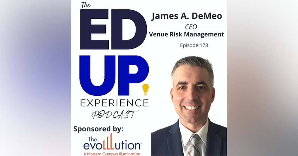 178: Risk Assessment and Response Plans - with James A. DeMeo, CEO, Venue Risk Management