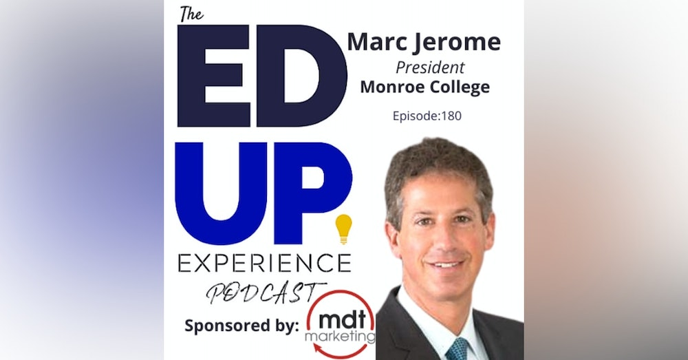 180: Family Values & Culture - with Marc Jerome, President, Monroe College