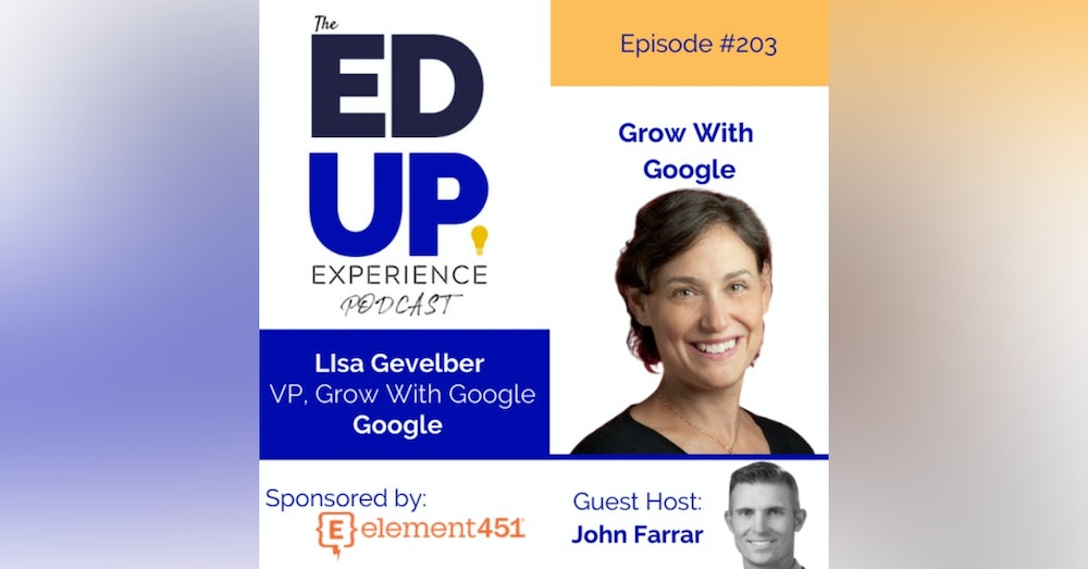 203: Grow With Google - with Lisa Gevelber, VP of Grow With Google