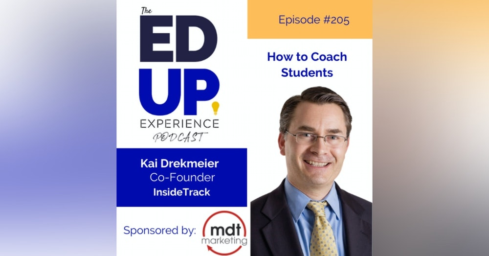 205: How to Coach Students - with Kai Drekmeier, Co-Founder, InsideTrack