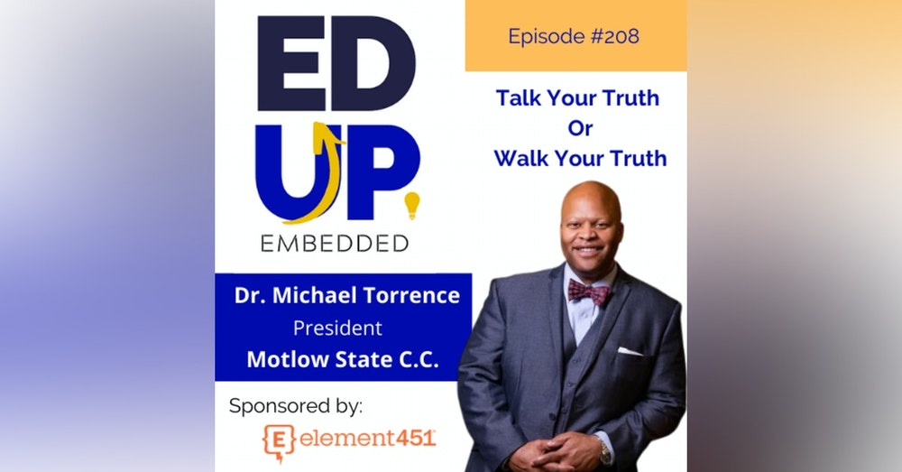 208: Talk Your Truth or Walk Your Truth - with Dr. Michael Torrence, President, Motlow State Community College