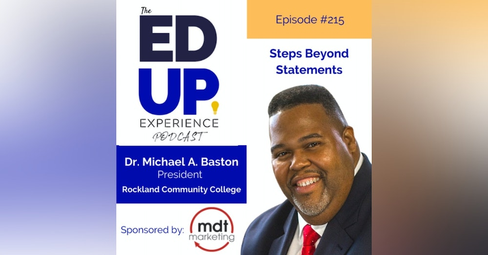 215: Steps Beyond Statements - with Dr. Michael A. Baston President, Rockland Community College