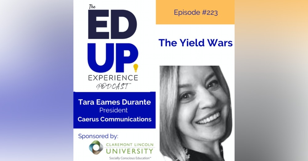 223: The Yield Wars - with Tara Eames Durante, President, Caerus Communications