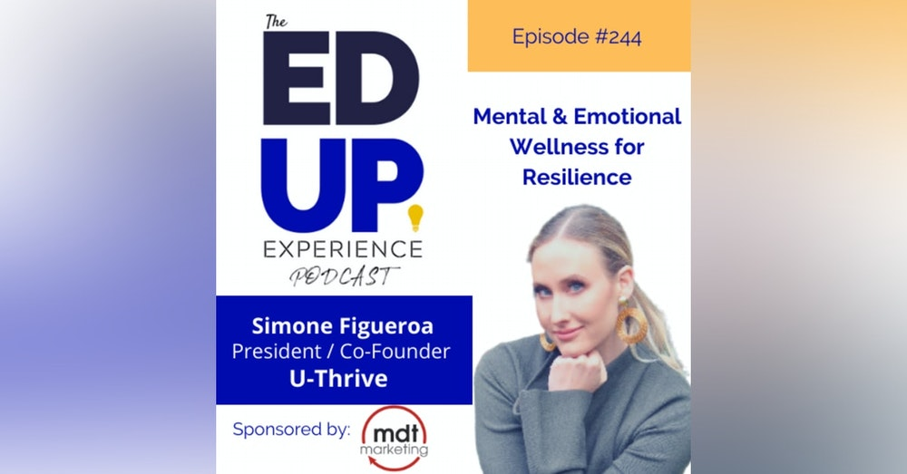 244: Mental & Emotional Wellness for Resilience - with Simone Figueroa, President, U-Thrive Educational Services