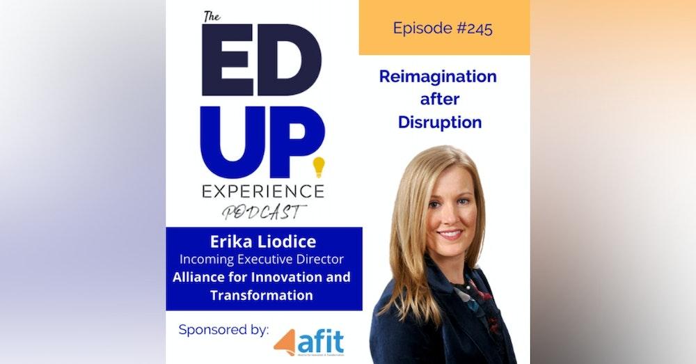 245: Reimagination after Disruption - with Erika Liodice, Incoming Executive Director, AFIT