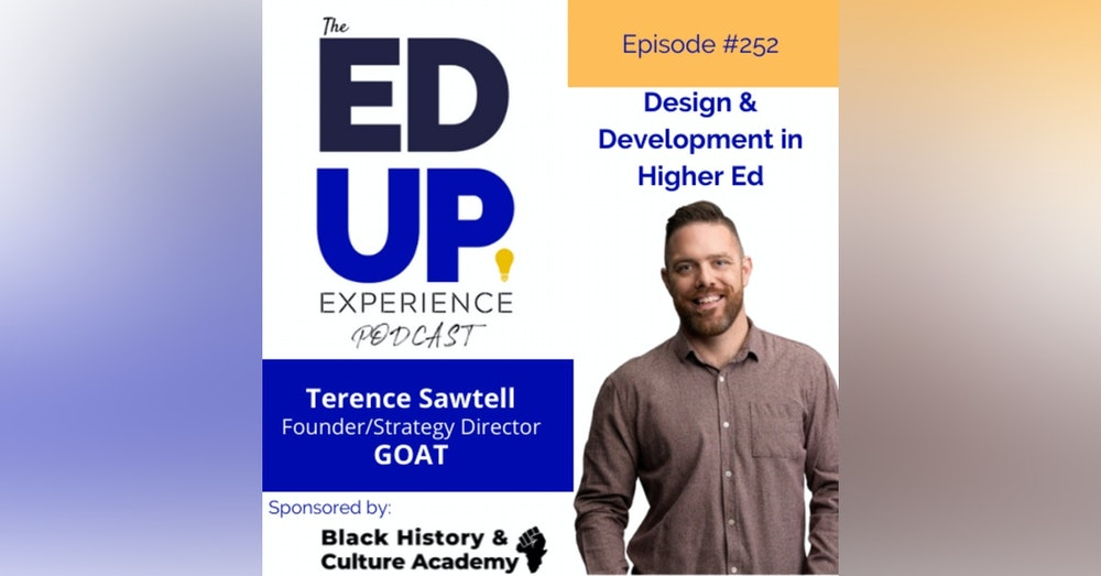 252: Design & Development in Higher Ed - with Terence Sawtell, Founder, Goat