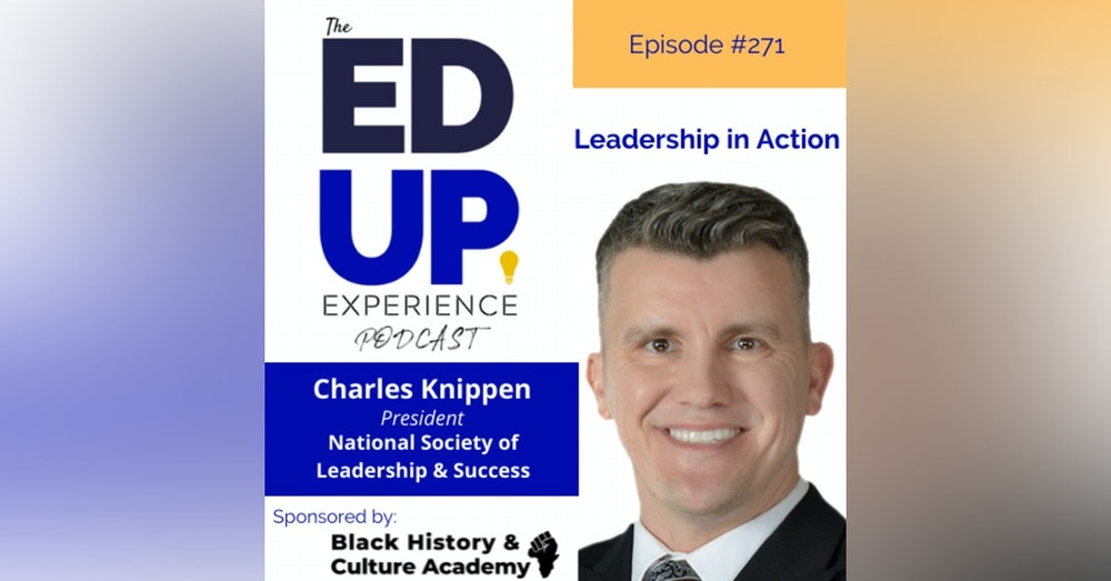 271: Leadership in Action - with Charles Knippen, President, NSLS