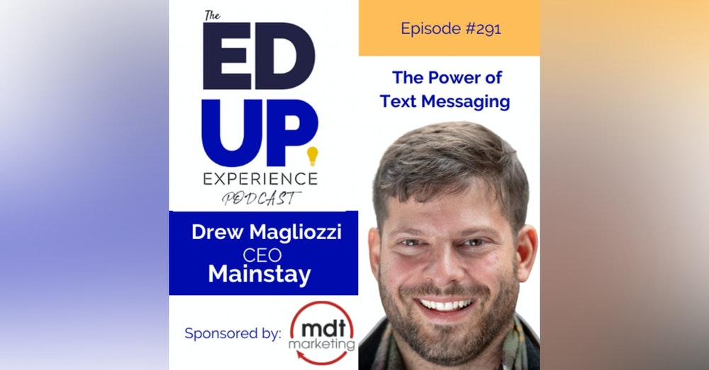 291: The Power of Text Messaging - with Andrew Magliozzi, Co-Founder & CEO, Mainstay