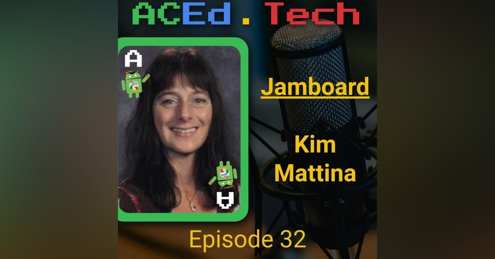 Jamboard with Kim Mattina