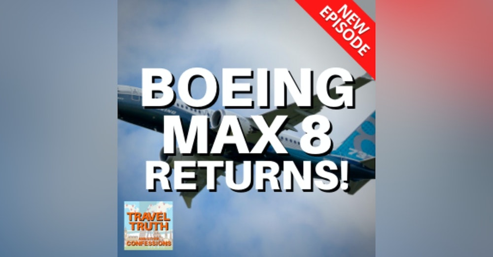 Exclusive Interview - The Boeing 737 Max 8 Returns To Service
