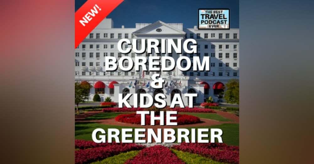Being Bored and The Kids & The Greenbrier