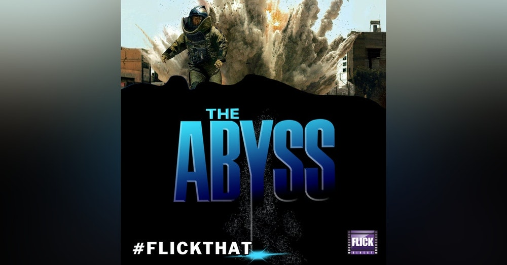 FlickThat Takes on The Hurt Locker and The Abyss