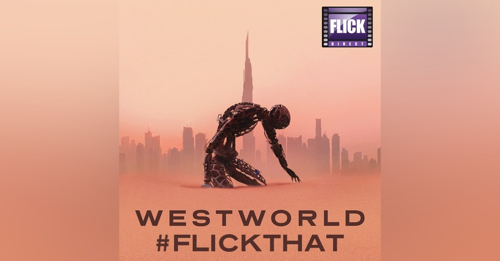 FlickThat Takes on Westworld