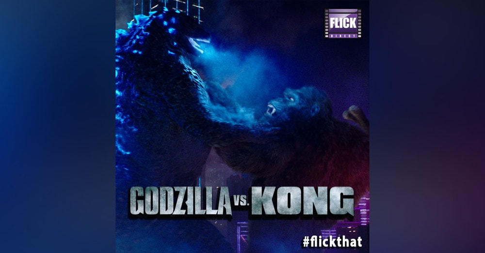 FlickThat Takes On Godzilla vs. Kong