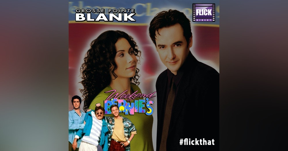 FlickThat Takes on Weekend At Bernie's and Grosse Pointe Blank