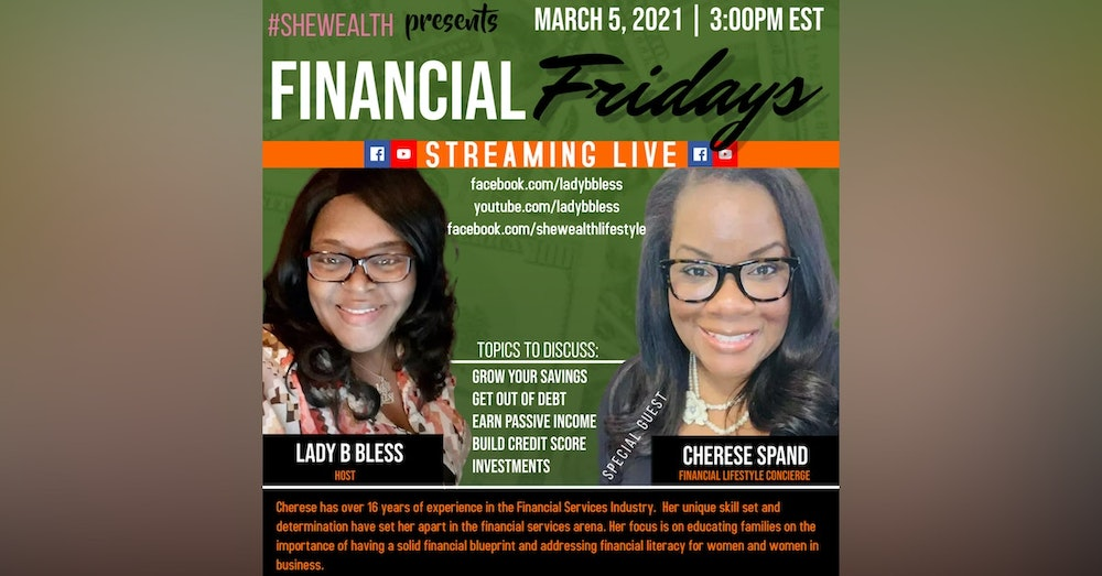 #26 March 5, 2021 - (Cherese Spand) Financial Fridays