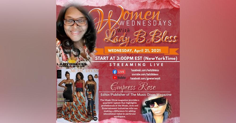 #34 April 21. 2021 (Empress Rose Music Divas) Women Wednesdays