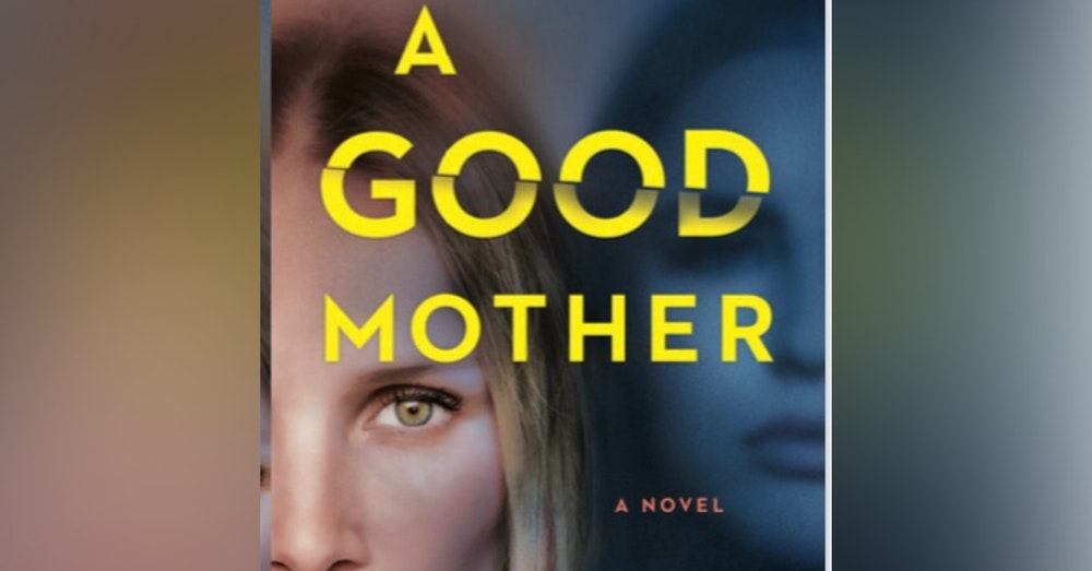 A Good Mother: an interview with author Lara Bazelon.