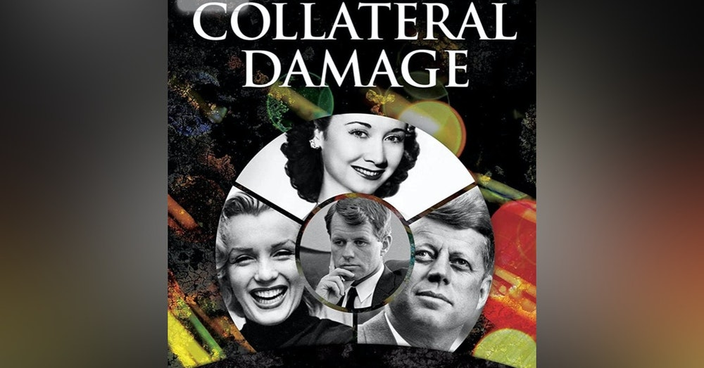 Collateral Damage: the mysterious deaths of Marilyn Monroe, Dorothy Kilgallen and the ties that bind them to the JFK assassination and Bobby Kennedy. In conversation with author Mark Shaw.